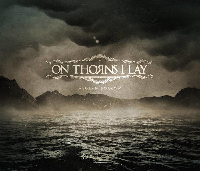 ON THORNS I LAY (GRE) – Aegean sorrow, 2018