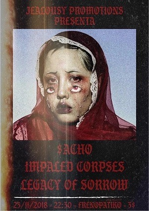 IMPALED CORPSES + $ACHO + LEGACY OF SORROW