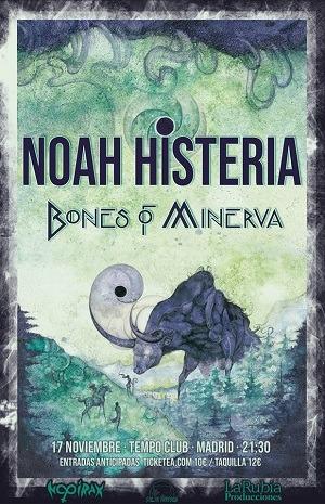 NOAH HISTERIA + BONES OF MINERVA