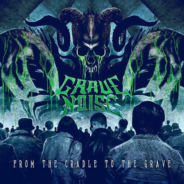 GRAVE NOISE (ESP) – From the cradle to the grave, 2018
