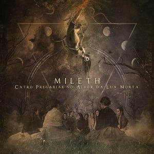 MILETH (ESP) – Catro pregarias no albor da lúa morta, 2019