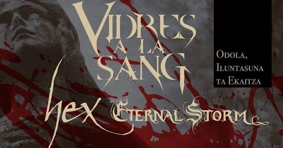 HEX + VIDRES A LA SANG + ETERNAL STORM