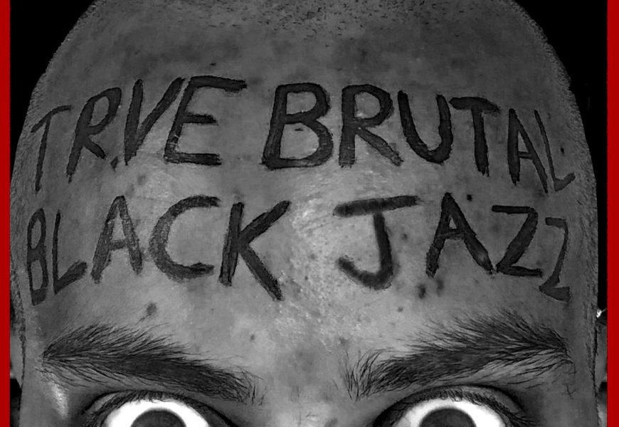 ETIENNE PELOSOFF (GBR) – True brutal black jazz, 2018