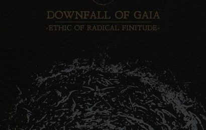 DOWNFALL OF GAIA (DEU) – Ethic of radical finitude, 2019