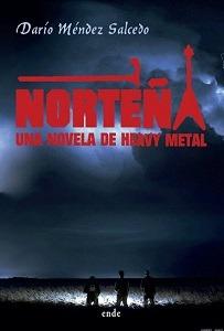NORTEÑA: UNA NOVELA DE HEAVY METAL, Darío Méndez Salcedo, 2019