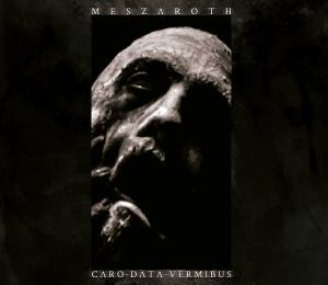 MESZAROTH (ESP) – Caro Data Vermibus, 2019