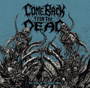 COME BACK FROM THE DEAD (ESP) – The rise of the blind ones, 2019
