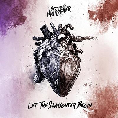 BECOME THE MURDERER (ESP) – Let the slaughter begin, 2019