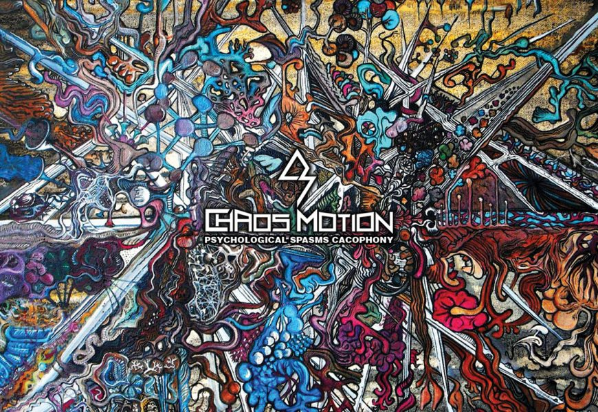 CHAOS MOTION (FRA) – Psychological spasms cacophony, 2019