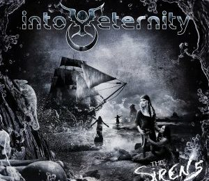 INTO ETERNITY (CAN) – The sirens, 2018