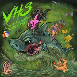 VHS (CAN) – We're gonna need some bigger riffs, 2019