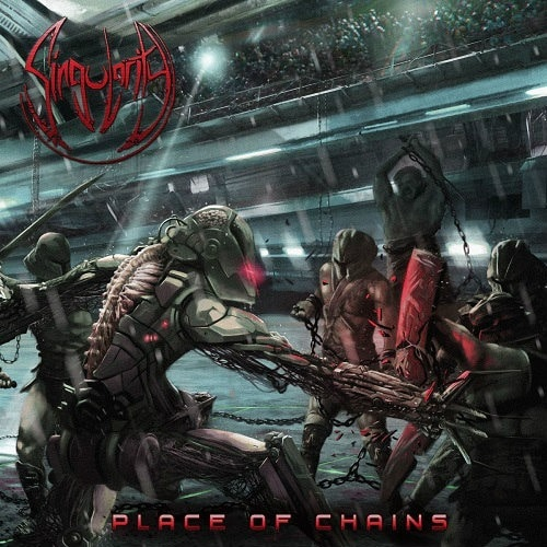 SINGULARITY (USA) – Place of chains, 2019