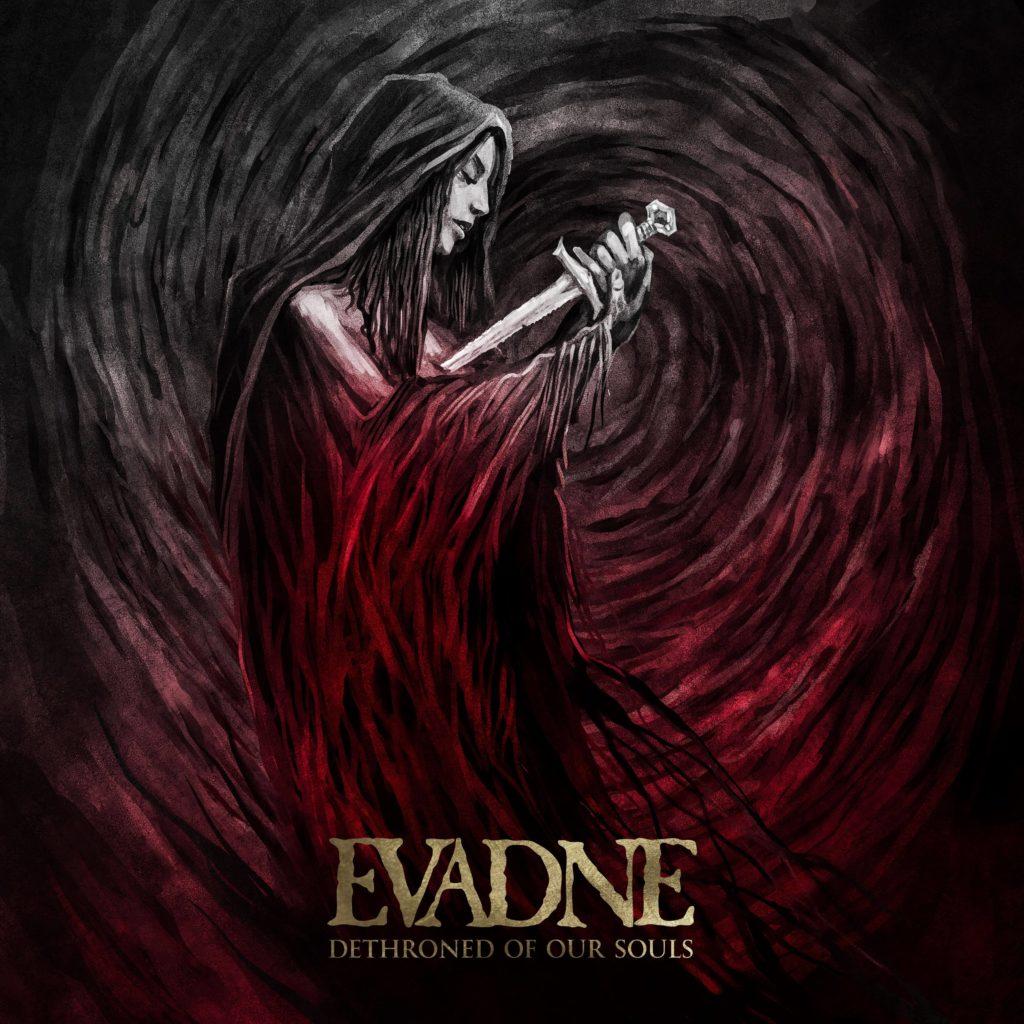 EVADNE (ESP) – Dethroned of our souls, 2019