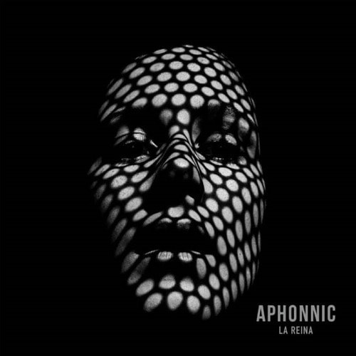 APHONNIC (ESP) – La reina, 2020