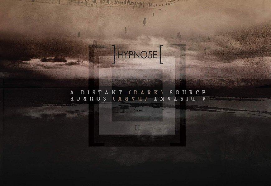 HYPNO5E (FRA) – A distant (dark) source, 2019