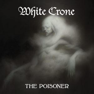 Portada del album The Poisoner de White Crone