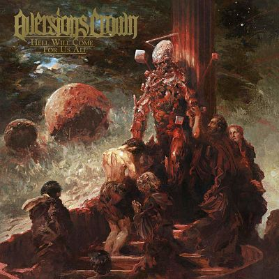 AVERSIONS CROWN (AUS) – Hell will come for us all, 2020