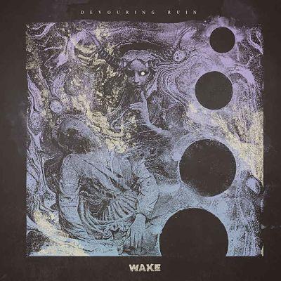 WAKE (CAN) – Devouring ruin, 2020