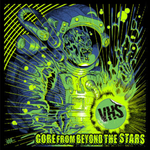 Portada del álbum Gore from Beyond the Stars de VHS