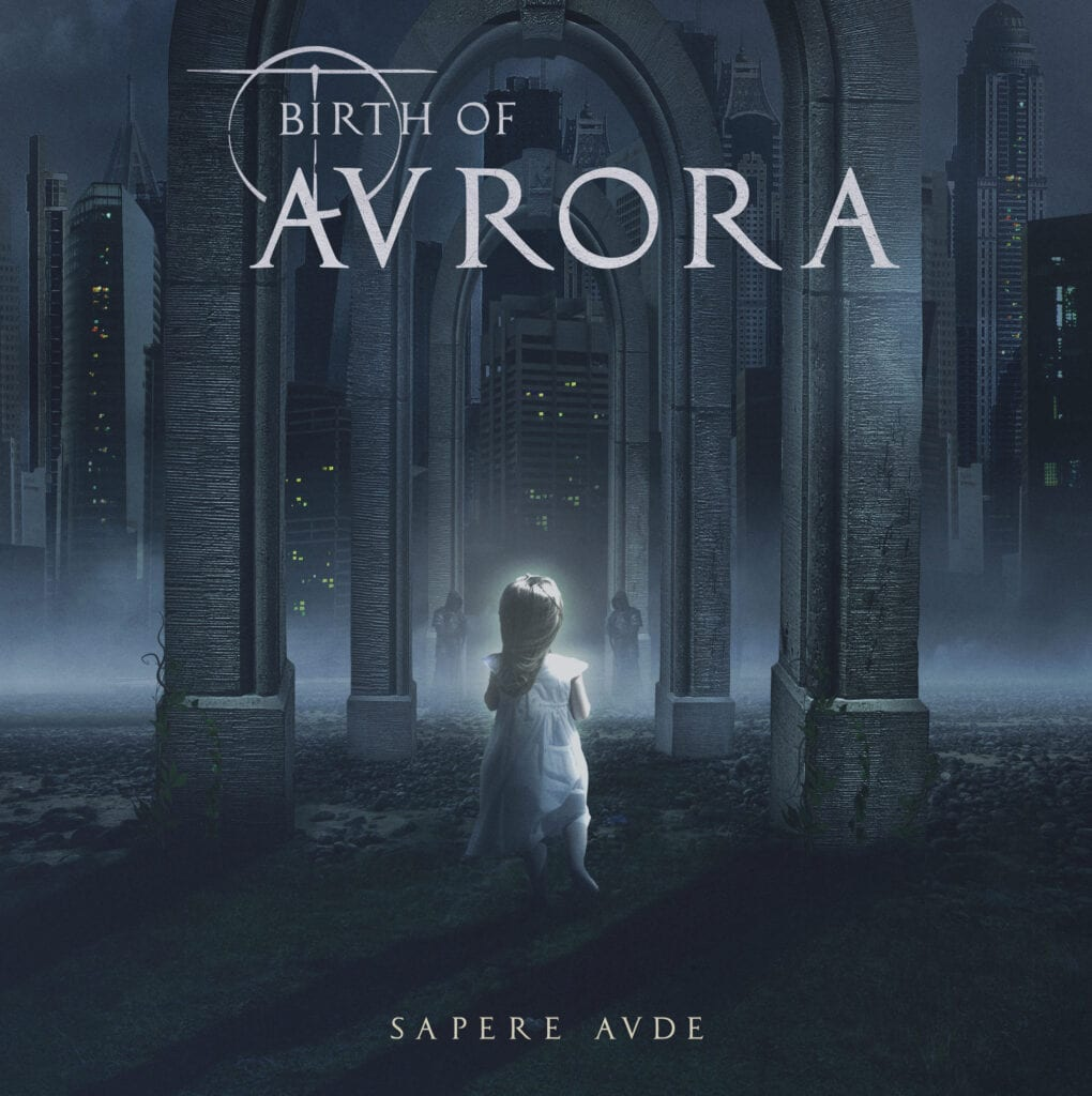 BIRTH OF AURORA (ITA) – Sapere Aude, 2020