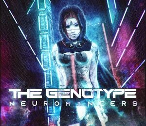 THE GENOTYPE (MEX) – Neuromancers, 2021