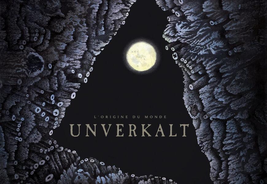 UNVERKALT (GRC) – L'origine du monde, 2020