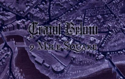 CRAWL BELOW (USA) – 9 miles square, 2021